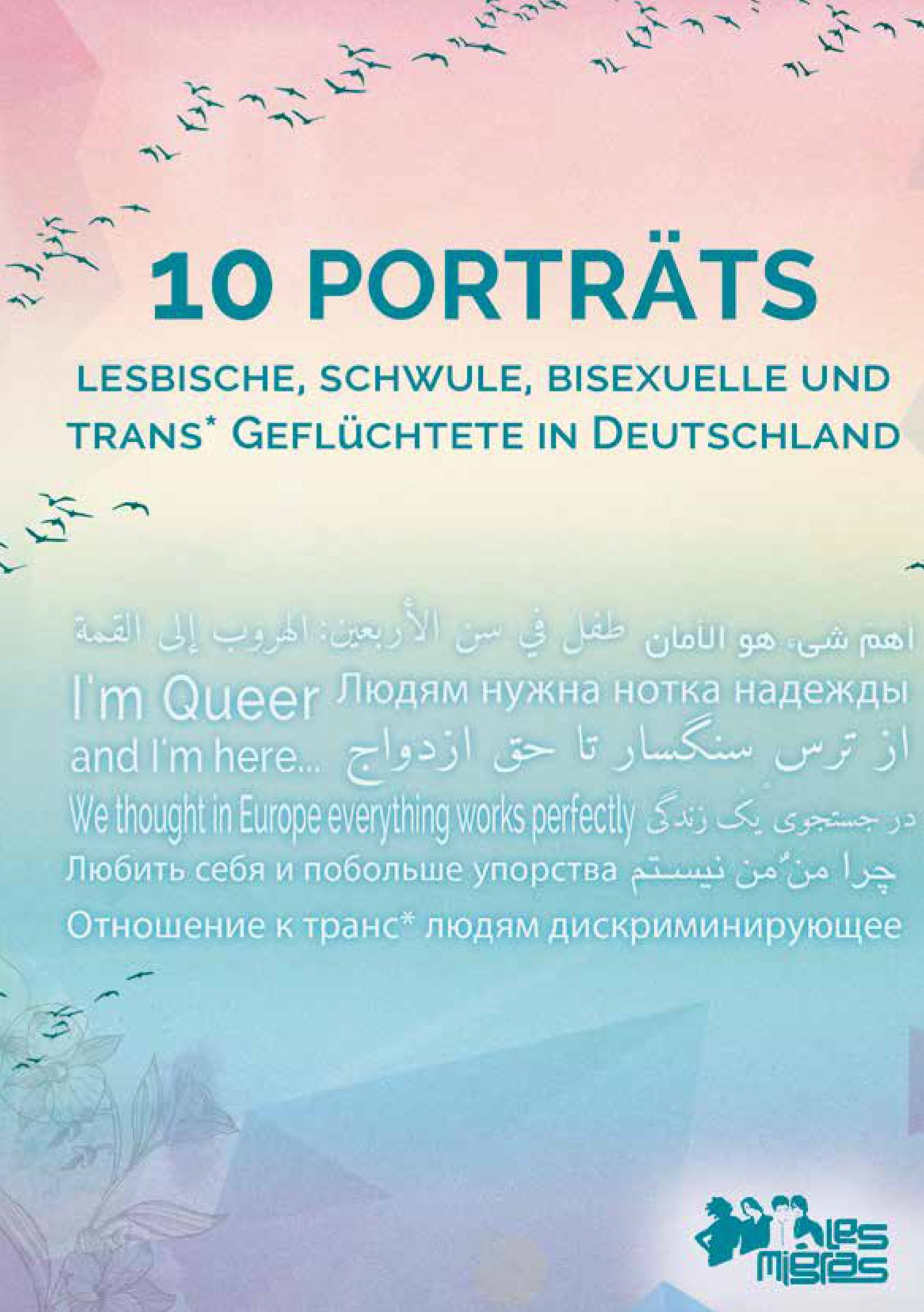 10 Portraits. Lesbische, schwule, bisexuelle und Trans* Geflüchtete in Deutschland